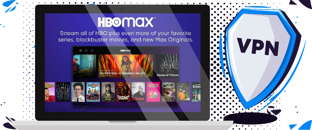 Bypass HBO Max's geoblocks with a VPN